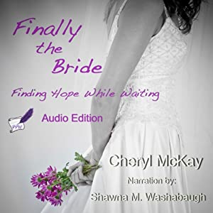 Finally the Bride: Finding Hope While Waiting Audiobook