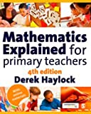 Cover of Mathematics Explained for Primary Teachers by Derek Haylock 1848601972