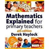 Mathematics Explained for Primary Teachersby Derek Haylock