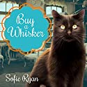 Buy a Whisker: Second Chance Cat Mystery Series #2 Audiobook by Sofie Ryan Narrated by Marguerite Gavin