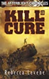 img - for Kill or Cure (The Afterblight Chronicles) book / textbook / text book