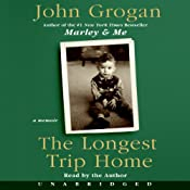 The Longest Trip Home | [John Grogan]