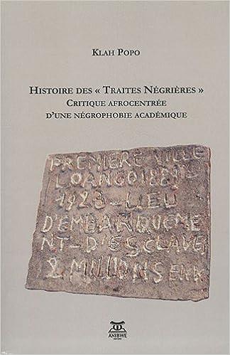 Image du livre 'Histoire des « Traites Négrières » Critique afrocentrée d'une négrophobie académique'