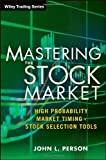 img - for Mastering the Stock Market: High Probability Market Timing and Stock Selection Tools (Wiley Trading) book / textbook / text book