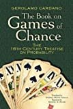 img - for Gerolamo Cardano: The Book on Games of Chance : The 16th-Century Treatise on Probability (Paperback); 2015 Edition book / textbook / text book