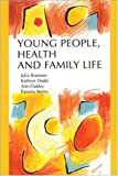 Young people, health, and family life /