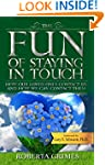 The Fun of Staying in Touch: How Our...