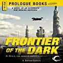 Frontier of the Dark (       UNABRIDGED) by A Bertram Chandler Narrated by Raphael Corkhill