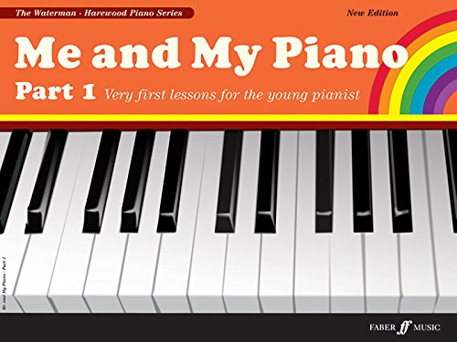 Me and My Piano Part 1: Very First Lessons for the Young Pianist (Waterman/Harewood Piano) (Pt. 1)
