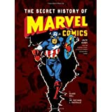 The Secret History of Marvel Comics: Jack Kirby and the Moonlighting Artists at Martin Goodman's Empire ~ Blake Bell