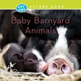 Baby Barnyard Animals (Kids' Own Nature Book)