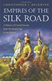 img - for Empires of the Silk Road: A History of Central Eurasia from the Bronze Age to the Present book / textbook / text book
