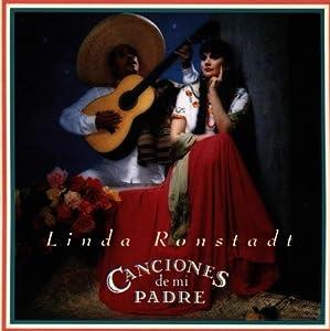 Linda Ronstadt: Canciones De Mi Padre