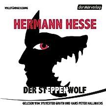 Der Steppenwolf (       ungekürzt) von Hermann Hesse Gesprochen von: Sylvester Groth, Hans Peter Hallwachs