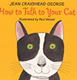 How to Talk to Your Cat (0060006226) by George, Jean Craighead