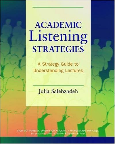 Academic Listening Strategies: A Guide to Understanding Lectures (Michigan Series in English for Academic & Professi