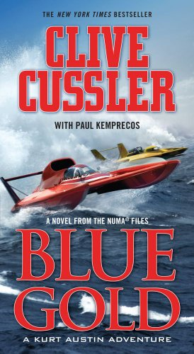 Blue Gold: A Novel from the NUMA Files (Kurt Austin Adventure)