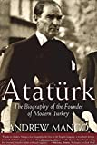 img - for Ataturk: The Biography of the founder of Modern Turkey book / textbook / text book