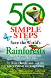 img - for 50 Simple Steps to Save the World's Rainforests: How to Save Our Rainforests with Everyday Acts book / textbook / text book
