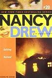 Getting Burned (Nancy Drew All New Girl Detective #20)