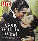 img - for LIFE Gone with the Wind: The Great American Movie 75 Years Later book / textbook / text book