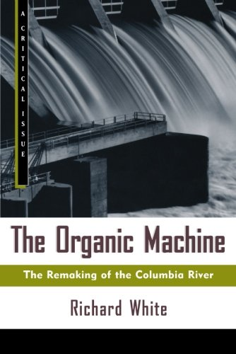 The Organic Machine: The Remaking of the Columbia River...