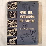 img - for Power Tool Woodworking for Everyone By R.J. DeCristoforo LIBRARY OF CONGRESS 1ST EDITION - RARE Featuring the Shopsmith 10ER book / textbook / text book