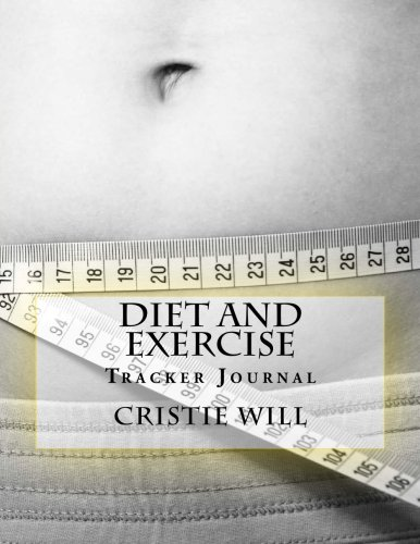 Diet and Exercise: Tracker Journal