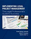 img - for Implementing Legal Project Management: The Legal Professional's Guide to Success book / textbook / text book