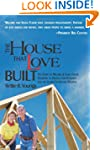 The House That Love Built: THE STORY...