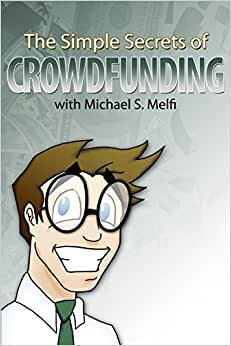 The Simple Secrets Of Crowdfunding