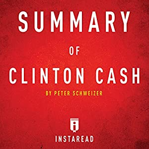 Summary of Clinton Cash: by Peter Schweizer Audiobook