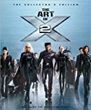 The Art of X2: The Collectors Edition (Newmarket Pictorial Moviebook)