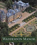 Waddesdon Manor: The Heritage of a Rothschild House (0810905078) by Hall, Michael