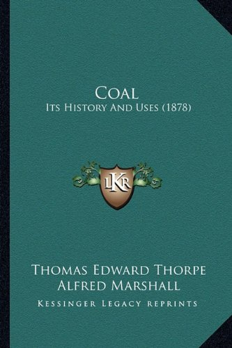 Coal: Its History and Uses (1878)