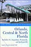 Orlando, Central & North Florida: An Explorer's Guide: Includes St. Augustine, Pensacola, and Jacksonville
