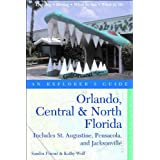 Orlando, Central & North Florida: An Explorer's Guide: Includes St. Augustine, Pensacola, and Jacksonville ~ Sandra Friend