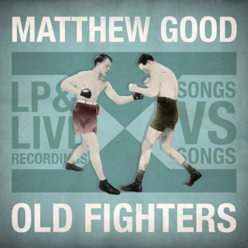 Matthew Good - Old Fighters - Zortam Music