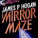 Mirror Maze Audiobook by James P. Hogan Narrated by Moe Egan