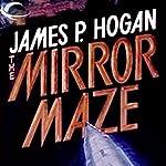 Mirror Maze | James P. Hogan