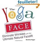 The Yoga Face: Eliminate Wrinkles wit...
