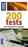 200 Tests pour progresser en espagnol par Chapron