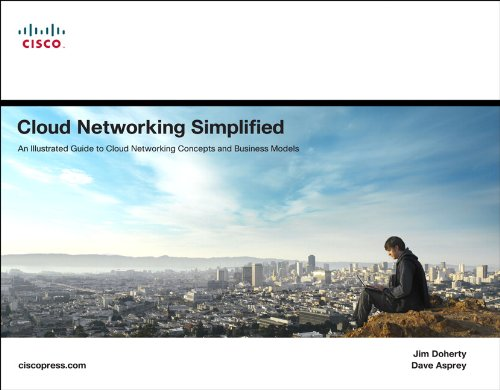 Cloud Networking Simplified: An Illustrated Guide to Cloud Networking Concepts and Business Models