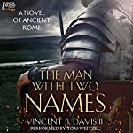 The Man with Two Names: A Novel of Ancient Rome: The Sertorius Scrolls, Volume 1 | Vincent Davis