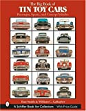 The Big Book of Tin Toy Cars: Passenger, Sports, And Concept Vehicles (0764319485) by Smith, Ron