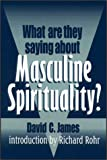 What Are They Saying about Masculine Spirituality? (0809136325) by David James