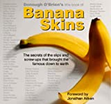 img - for Donough O'Brien's Little Book of Banana Skins: The Secrets of the Slips and Screw-ups That Brought the Famous Down to Earth book / textbook / text book