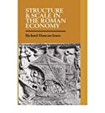 img - for By Richard Duncan-Jones Structure and Scale in the Roman Economy [Paperback] book / textbook / text book