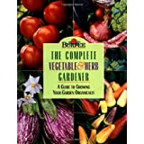 Burpee The Complete Vegetable & Herb Gardener: A Guide To Growing Your Garden Organicallyby Karan Davis Cutler