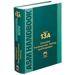 ASM Handbook: Corrosion : Fundamentals, Testing, and Protection